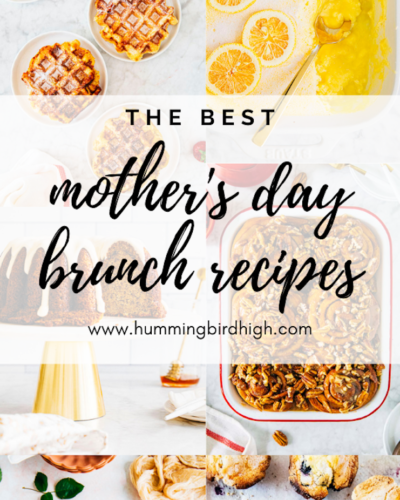 the best mother's day recipes on hummingbird high